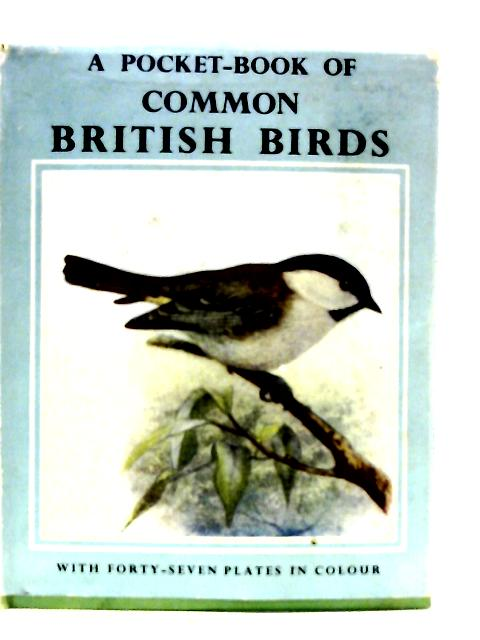 A Pocket-Book of Common British Birds By Wilfred Willett and Charles A. Hall