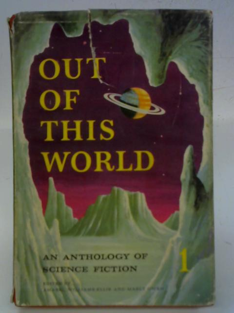 Out of This World 1: An Anthology of Science Fiction By Various
