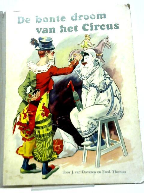 De Bonte Droom van het Circus By J van Doveren and Fred. Thomas