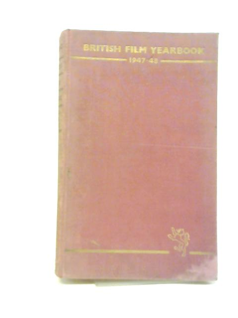 British Film Yearbook 1947-48 By Peter Noble
