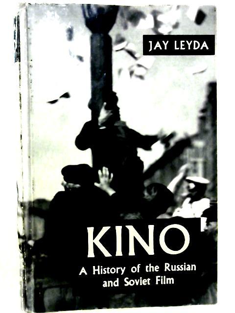Kino: History of the Russian and Soviet Film By Jay Leyda