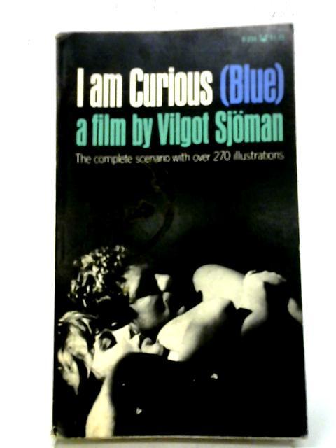 I Am Curious (Blue): A Film By Vilgot Sojman