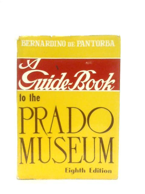 A Guide-Book to the Prado Museum By Bernardino de Pantorba