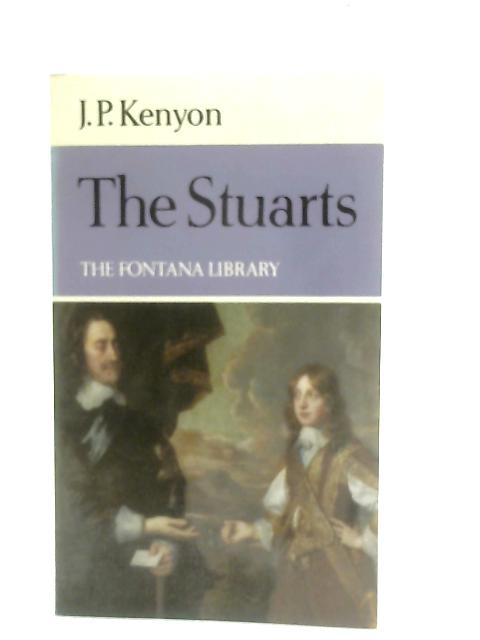 The Stuarts By J. P. Kenyon