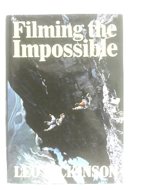 Filming the Impossible By Leo Dickinson