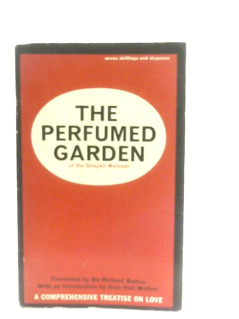 The Perfumed Garden of the Shaykh Nefzawi By Sir Richard Burton