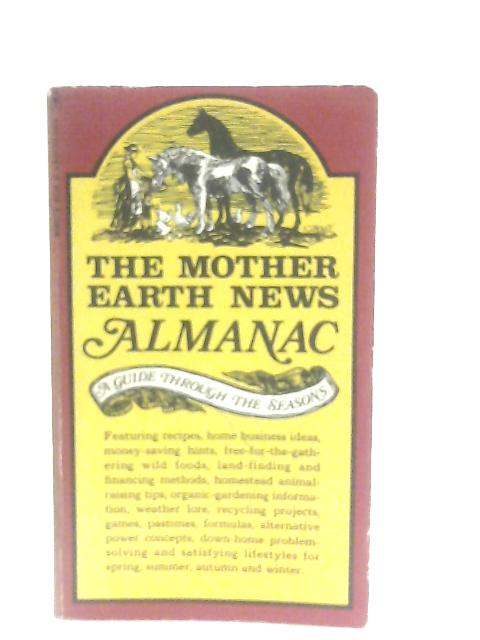 The 'Mother Earth News' Almanac: A guide through the Seasons By Various