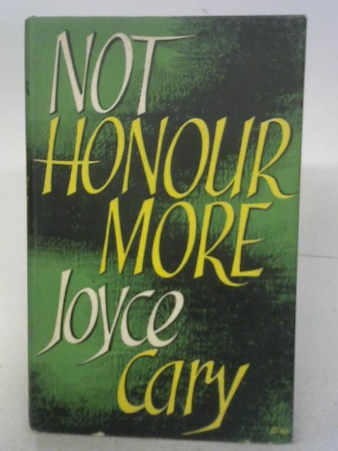 Not Honour More By Joyce Cary