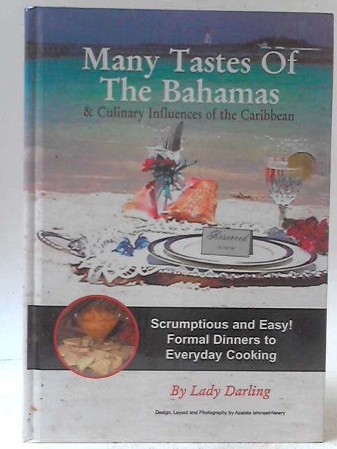 Many Tastes of the Bahamas & Culinary Influences of the Caribbean By Lady Darling