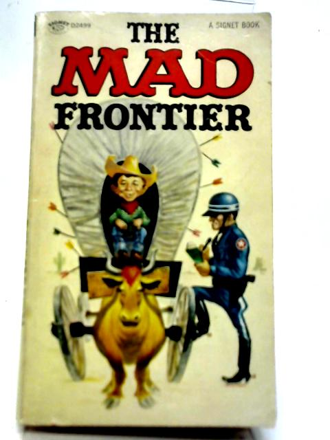 Mad Frontier By William M. Gaines