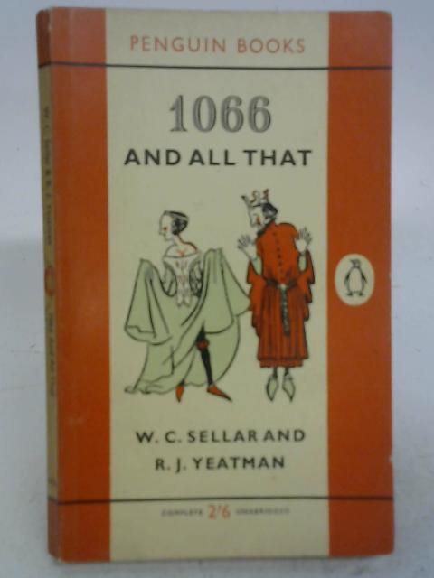 1066 And All That By W.C. Sellar & R.J. Yeatman.