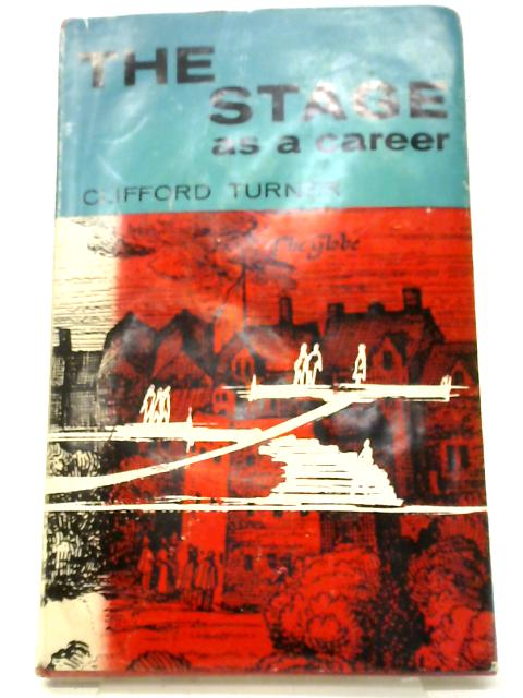 The Stage as a Career By Clifford Turner