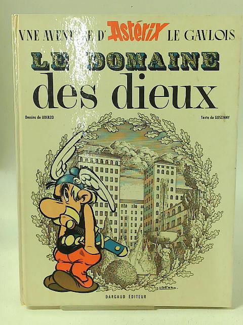 Une Aventure D'asterix Le Gaulois. Le Domaine Des Dieux. By R Goscinny A Uderzo
