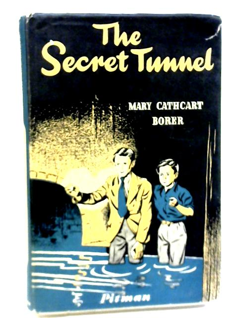 The Secret Tunnel By Mary Cathcart Borer