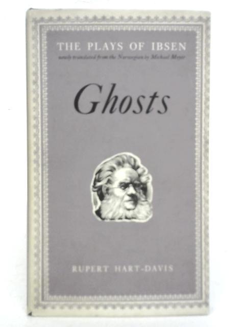 The Plays of Ibsen: Ghosts By Henrik Ibsen