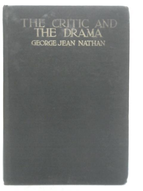 The Critic and the Drama By George Jean Nathan