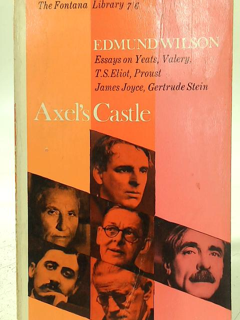 Axel's Castle. A Study in the Imaginative Literature of 1870-1930. [The Fontana Library]. By Edmund Wilson