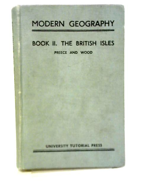 Modern Geograpghy Book Two: The British Isles By D. M. Preece and H. R. B. Wood
