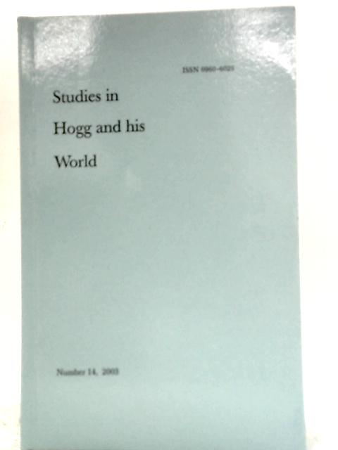 Studies in Hogg and His World By Unstated