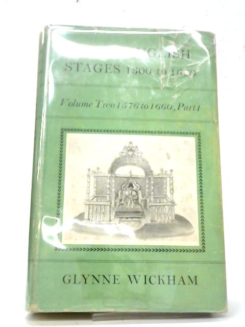 Early English Stages Volume Two Part I By Glynne Wickham