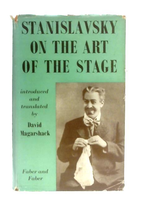 Stanislavsky On The Art Of The Stage By Konstantin Stanislavsky