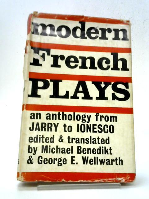 Modern French Plays By Benedikt, (ed) Wellwarth, (ed)