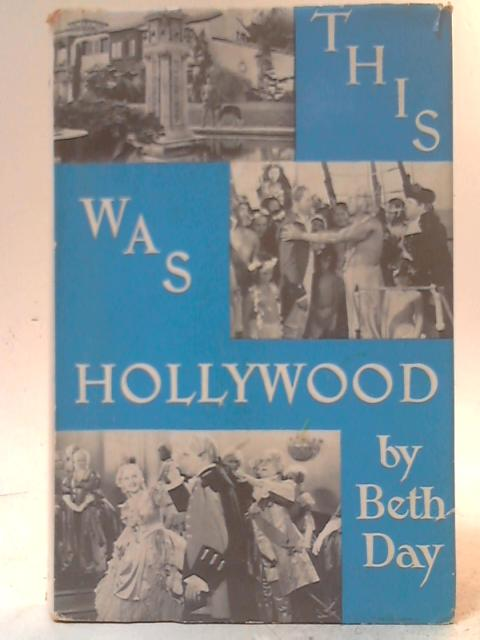 This Was Hollywood By Beth Day