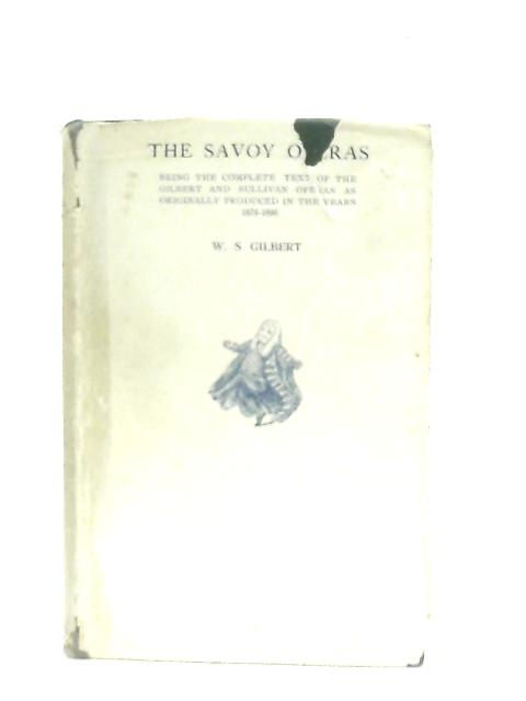 The Savoy Operas By Sir W. S. Gilbert