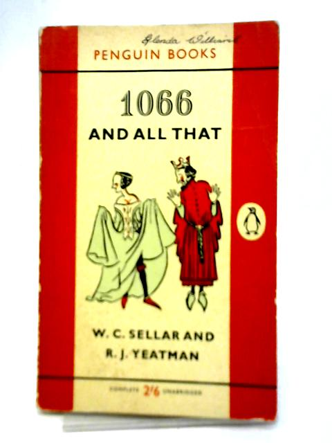 1066 And All That By W.C. Sellar & R.J. Yeatman