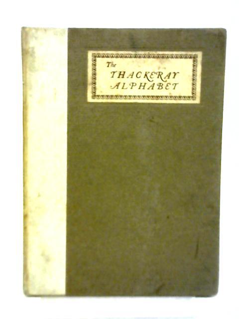 The Thackeray Alphabet By William Makepeace Thackeray