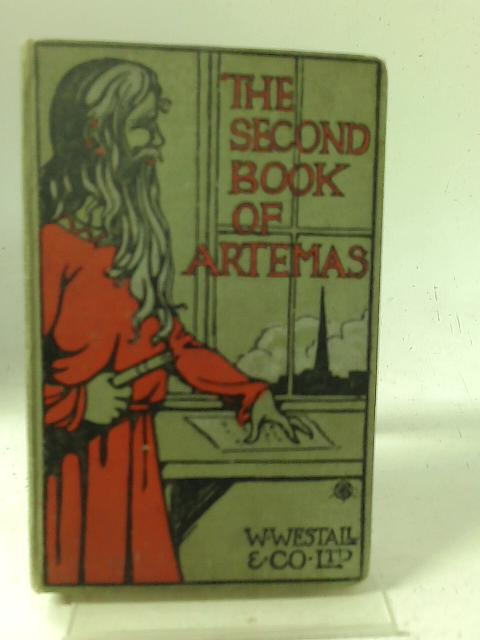 The Second Book of Artemas: Concerning Men and the Things That Men Did Do at the Time When There Was War By Unstated