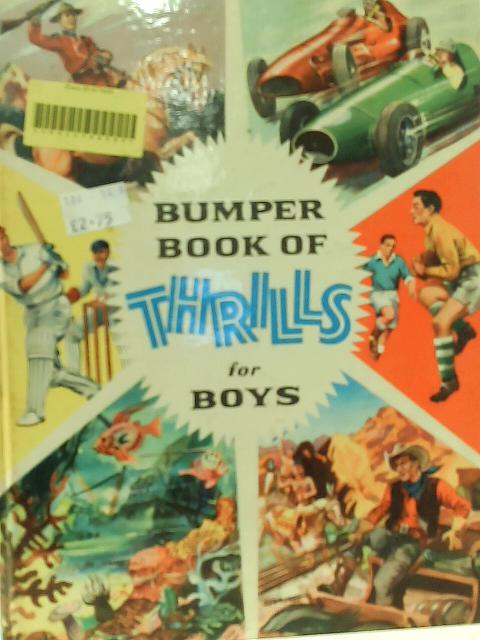 Bumper Book of Thrills for Boys By None stated