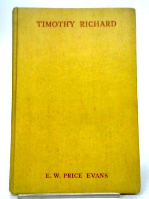 Timothy Richard By E W Price Evans