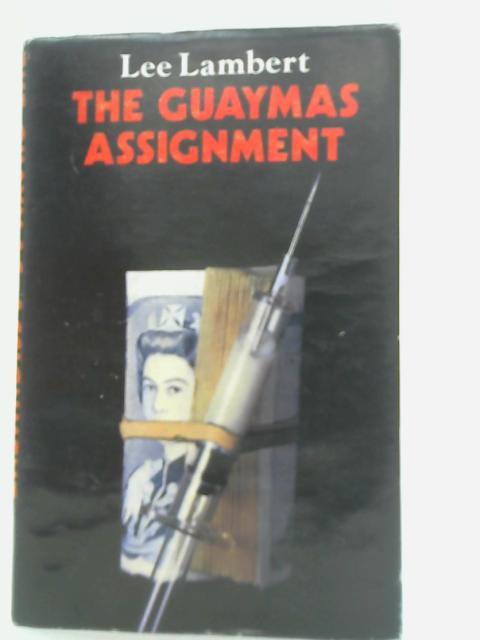 Guaymas Assignment By Lee Lambert