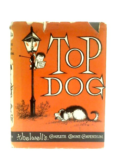 Top Dog, Thelwell's Complete Canine Compendium By Norman Thelwell