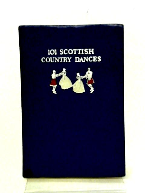 101 Scottish Country Dances By Jean C. Milligan