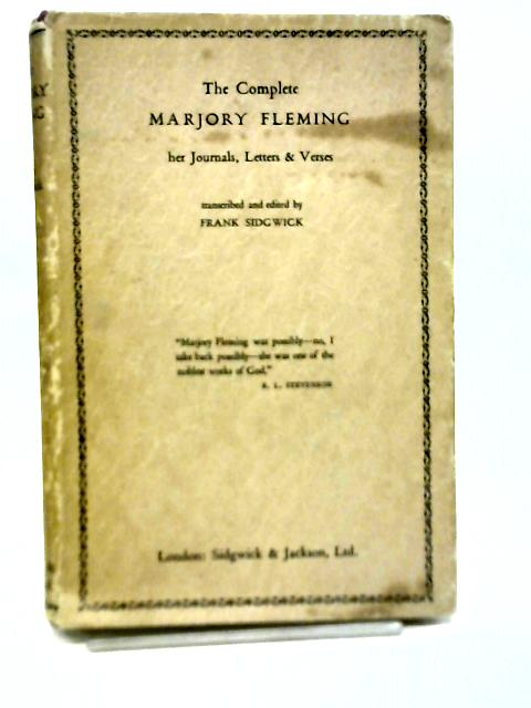 The Complete Marjory Fleming, Her Journals, Letters & Verses By Frank Sidgwick