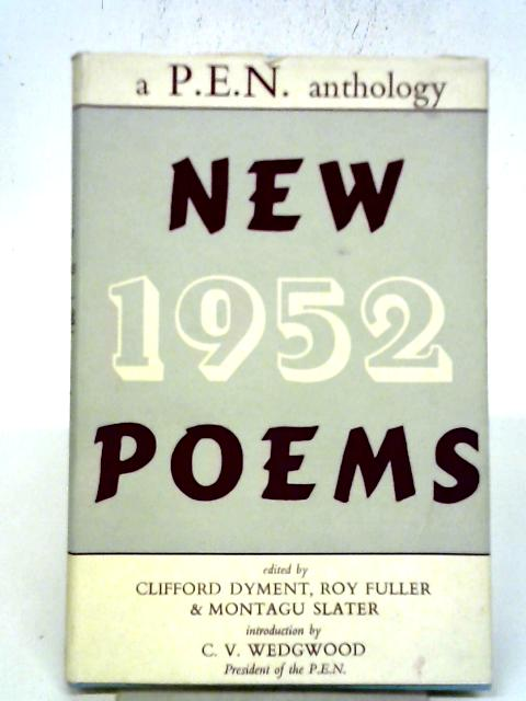 New Poems 1952 - P. E. N. Anthology By Clifford Dyment, Roy Fuller & Montagu Slater