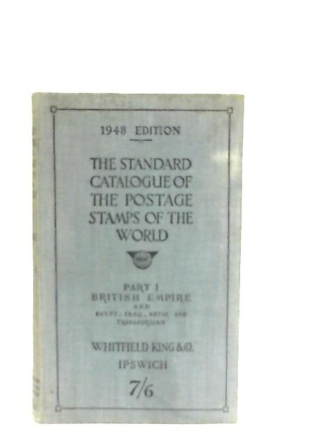 The Standard Catalogue Of Postage Stamps Of The World Part 1 The British Empire and Egypt Iraq Nepal and Transjordan By Anon