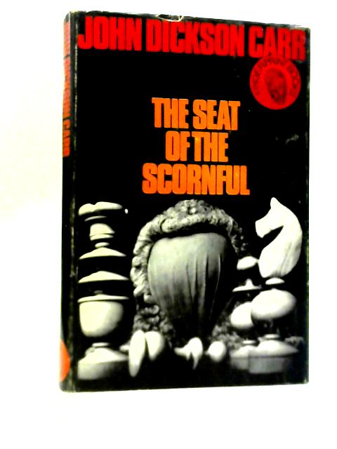 The Seat of The Scornful By John Dickson Carr