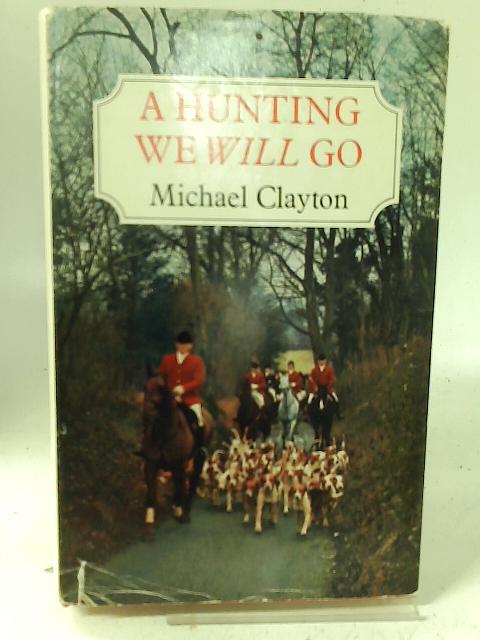 A Hunting We Will Go By Michael Clayton
