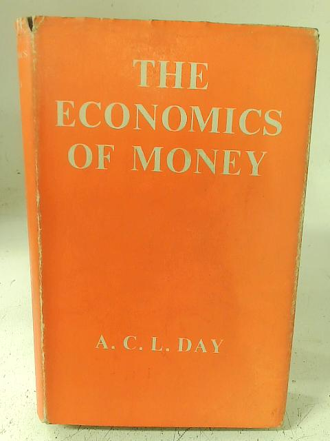 The Economics of Money. By A.C.L. Day