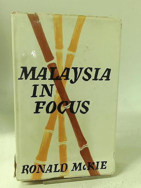 Malaysia in Focus By Ronald McKie