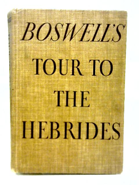 Boswells Journal of A Tour to The Hebrides By J Boswell