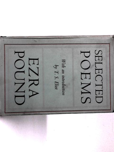 Selected Poems: Ezra Pound By Ezra Pound
