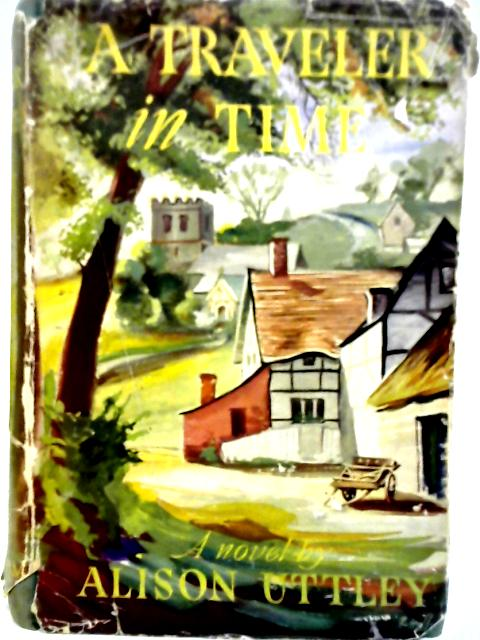 A Traveler in Time By Alison Uttley
