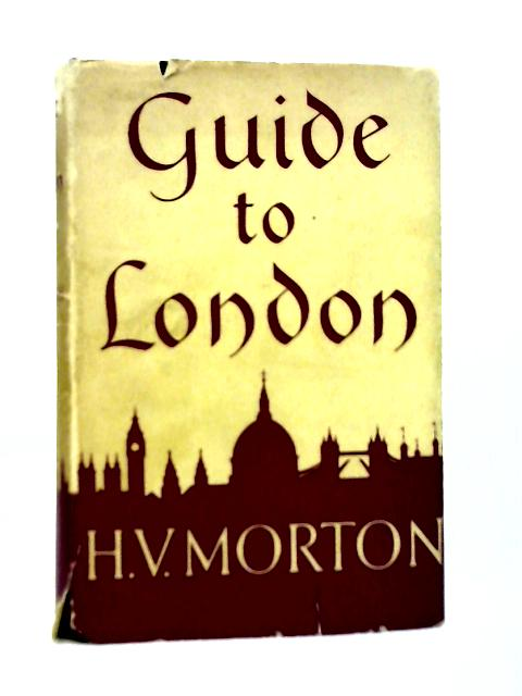 Guide To London By H. V. Morton