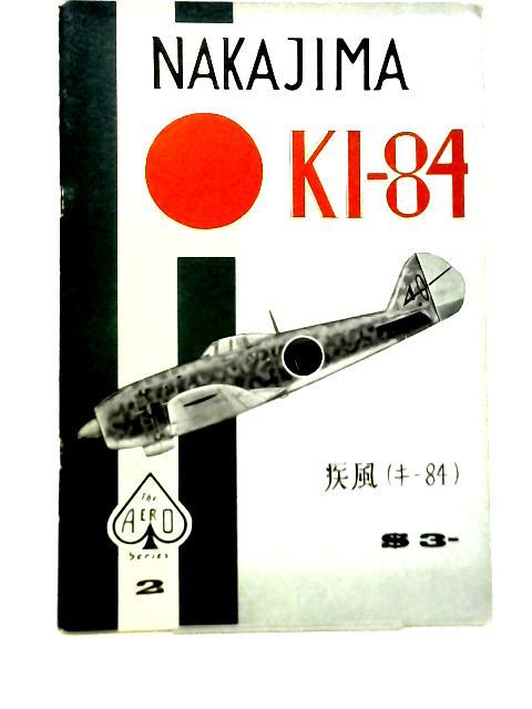 Nakajima Ki-84 - Aero Series 2 : 002 By Staff of Aero Publishers