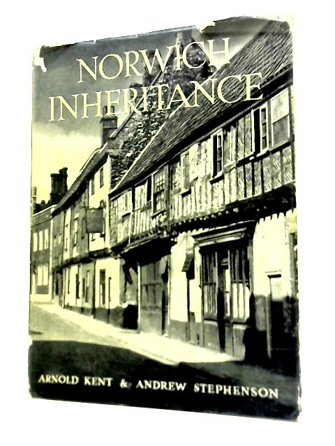 Norwich Inheritance By Arnold Kent & Andrew Stephenson