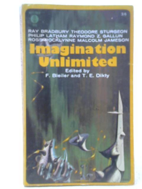 Imagination Unlimited By F Bleiler & T E Dikty